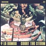 Y La Bamba, Court The Storm