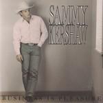 Sammy Kershaw, Business Is Pleasure