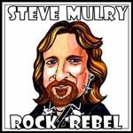 Steve Mulry, Rock Rebel