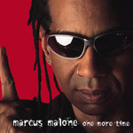 Marcus Malone, One More Time