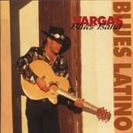 Vargas Blues Band, Blues Latino