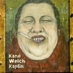 Kane Welch Kaplin, Kane Welch Kaplin