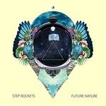 Step Rockets, Future Nature