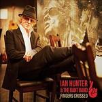 Ian Hunter & the Rant Band, Fingers Crossed