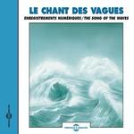 Fremeaux Nature, Le chant des vagues - The Song of the Waves