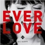 Die Happy, Everlove