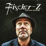Fischer-Z, This Is My Universe