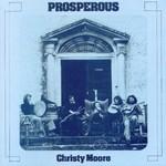 Christy Moore, Prosperous