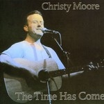 Christy Moore, The Time Has Come