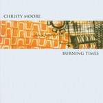 Christy Moore, Burning Times
