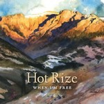 Hot Rize, When I'm Free