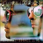 George Harrison, Thirty Three & 1-3