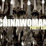 Chinawoman, Party Girl