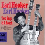 Earl Hooker, Two Bugs and a Roach