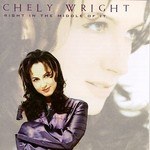 Chely Wright, Right In The Middle Of It