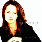 Chely Wright, Let Me In