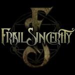 Frail Sincerity, Frail Sincerity