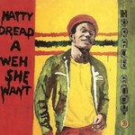 Horace Andy, Natty Dread A Weh She Want