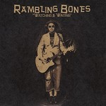 Rambling Bones, Watching & Waiting