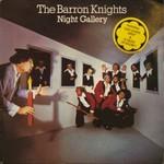The Barron Knights, Night Gallery