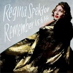 Regina Spektor, Remember Us to Life mp3