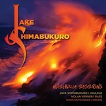 Jake Shimabukuro, Nashville Sessions