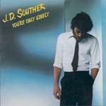J.D. Souther, You're Only Lonely