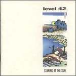 Level 42, Staring At The Sun