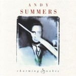 Andy Summers, Charming Snakes