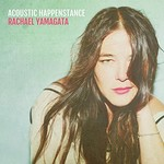 Rachael Yamagata, Acoustic Happenstance