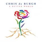 Chris de Burgh, A Better World