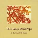 The Honey Dewdrops, If the Sun Will Shine