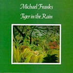 Michael Franks, Tiger In The Rain