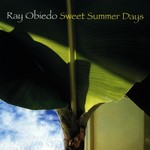 Ray Obiedo, Sweet Summer Days