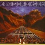 Craig Erickson, Big Highway