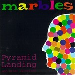 Marbles, Pyramid Landing and Other Favorites