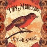 Van Morrison, Keep Me Singing mp3