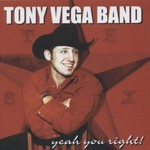 Tony Vega Band, Yeah You Right!