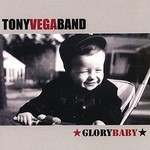 Tony Vega Band, Glory Baby