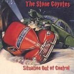 The Stone Coyotes, Situation Out Of Control