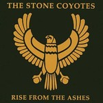 The Stone Coyotes, Rise from the Ashes