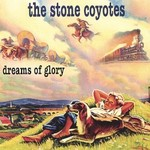 The Stone Coyotes, Dreams Of Glory