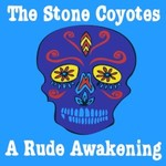 The Stone Coyotes, A Rude Awakening