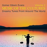 Gomer Edwin Evans, Music of the Cultures, Vol. 2