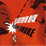 Electric Six, Senor Smoke