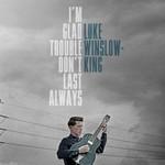 Luke Winslow-King, I'm Glad Trouble Don't Last Always