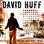 David Huff, Do You Know What I Mean