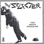 The Selecter, Too Much Pressure