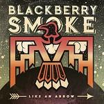 Blackberry Smoke, Like An Arrow