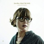 Sara Watkins, Young In All The Wrong Ways